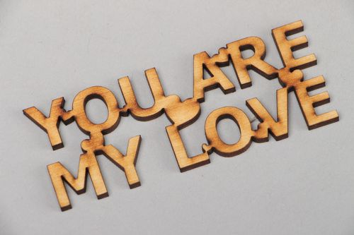 Plywood lettering for scrapbooking You Are My Love - MADEheart.com
